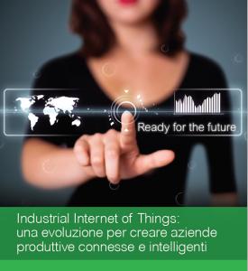 Il White Paper di Schneider Electric Industrial Internet of Things: una evoluzione per creare aziende produttive connesse e intelligenti